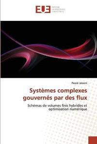 Systemes Complexes Gouvernes Par Des Flux