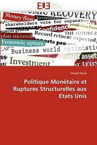 Politique Monetaire Et Ruptures Structurelles Aux Etats Unis