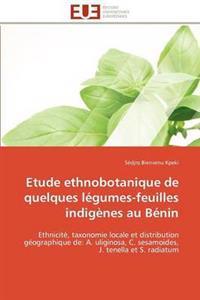 Etude Ethnobotanique de Quelques L�gumes-Feuilles Indig�nes Au B�nin