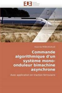 Commande Algorithmique d''un Syst�me Mono-Onduleur Bimachine Asynchrone
