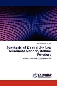 Synthesis of Doped Lithium Aluminate Nanocrystalline Powders