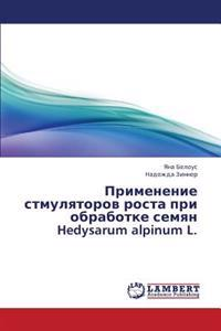 Primenenie Stmulyatorov Rosta Pri Obrabotke Semyan Hedysarum Alpinum L