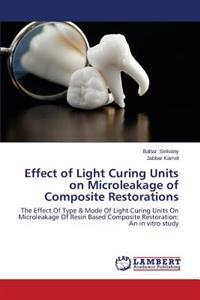 Effect of Light Curing Units on Microleakage of Composite Restorations