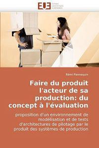 Faire Du Produit L'Acteur de Sa Production