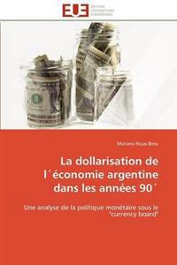 La Dollarisation de L��conomie Argentine Dans Les Ann�es 90�