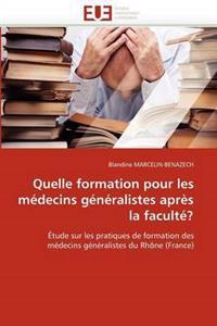 Quelle Formation Pour Les Medecins Generalistes Apres La Faculte?