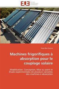 Machines Frigorifiques a Absorption Pour Le Couplage Solaire