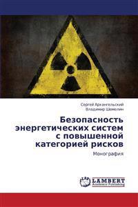 Bezopasnost' Energeticheskikh Sistem S Povyshennoy Kategoriey Riskov
