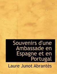 Souvenirs D'une Ambassade En Espagne Et En Portugal