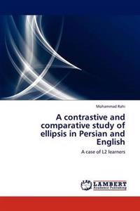 A Contrastive and Comparative Study of Ellipsis in Persian and English