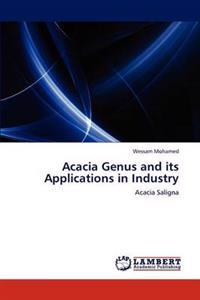 Acacia Genus and Its Applications in Industry