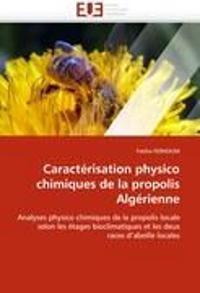 Caract�risation Physico Chimiques de la Propolis Alg�rienne