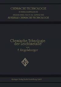 Chemische Technologie Der Leichtmetalle Und Ihrer Legierungen