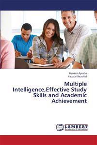 Multiple Intelligence, Effective Study Skills and Academic Achievement