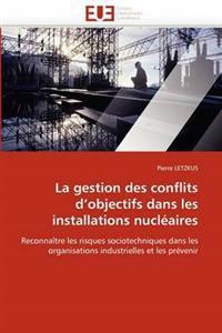 La Gestion Des Conflits D''Objectifs Dans Les Installations Nucleaires