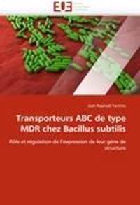 Transporteurs ABC de Type MDR Chez Bacillus Subtilis