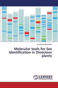 Molecular Tools for Sex Identification in Dioecious Plants
