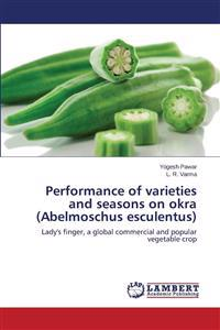 Performance of Varieties and Seasons on Okra (Abelmoschus Esculentus)