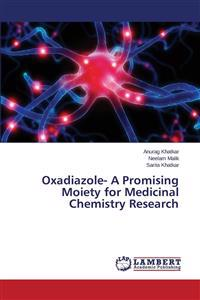 Oxadiazole- A Promising Moiety for Medicinal Chemistry Research