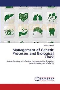 Management of Genetic Processes and Biological Clock