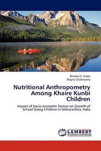 Nutritional Anthropometry Among Khaire Kunbi Children