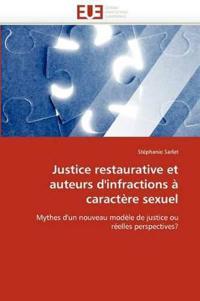 Justice Restaurative Et Auteurs D''Infractions a Caractere Sexuel
