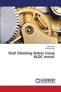 Wall Climbing Robot Using Bldc Motor
