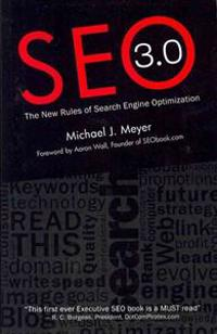 Seo 3.0 - The New Rules of Search Engine Optimization