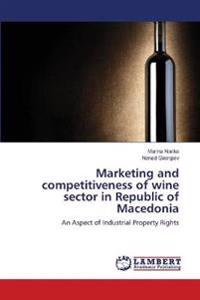 Marketing and Competitiveness of Wine Sector in Republic of Macedonia