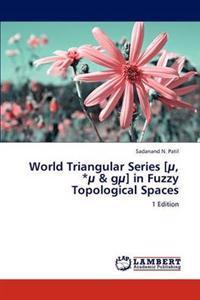 World Triangular Series [U, *U & Gu] in Fuzzy Topological Spaces
