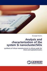 Analysis and Characterization of the System Si Nanocluster/Siox
