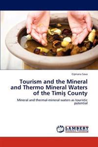Tourism and the Mineral and Thermo Mineral Waters of the Timi County