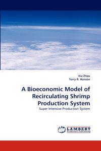 A Bioeconomic Model of Recirculating Shrimp Production System