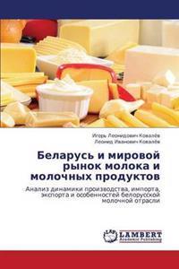 Belarus' I Mirovoy Rynok Moloka I Molochnykh Produktov