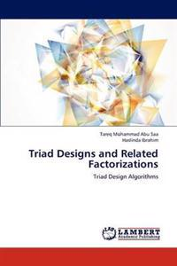 Triad Designs and Related Factorizations