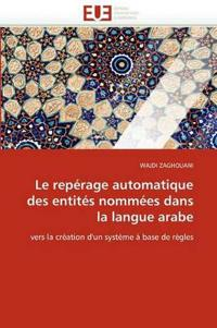 Le Reperage Automatique Des Entites Nommees Dans La Langue Arabe