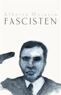 Fascisten - Alberto Moravia | Ridgeroadrun.org