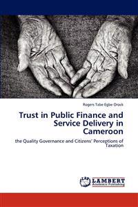 Trust in Public Finance and Service Delivery in Cameroon