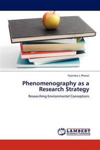 Phenomenography as a Research Strategy