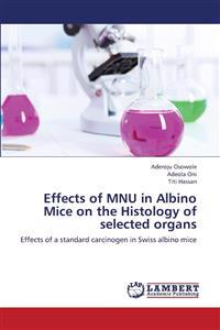 Effects of Mnu in Albino Mice on the Histology of Selected Organs