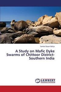 A Study on Mafic Dyke Swarms of Chittoor District- Southern India