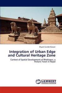 Integration of Urban Edge and Cultural Heritage Zone