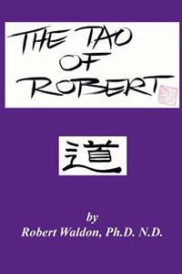The Tao of Robert: Practical Wisdom for Everyday Living