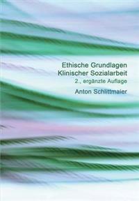 Ethische Grundlagen Klinischer Sozialarbeit