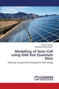 Modelling of Solar Cell Using Odd Size Quantum Dots