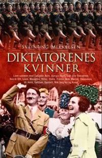 Diktatorenes kvinner - Sveinung Mikkelsen   Inprintwriters.org