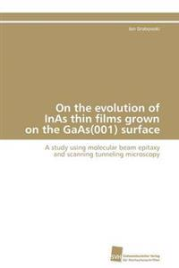 On the Evolution of Inas Thin Films Grown on the GAAS(001) Surface