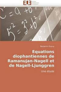 Equations Diophantiennes de Ramanujan-Nagell Et de Nagell-Ljunggren