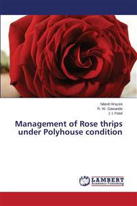 Management of Rose Thrips Under Polyhouse Condition