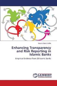 Enhancing Transparency and Risk Reporting in Islamic Banks